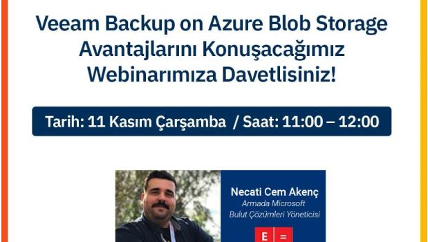 Veeam Backup on Azure Blob Storage Avantajlarını Konuşacağımız Webinarımıza Davetlisiniz !
