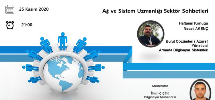 Ağ ve Sistem Uzmanlığı Sektör sohbetlerine davetlisiniz!